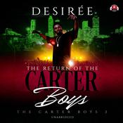 The Return of the Carter Boys by  Desirée audiobook