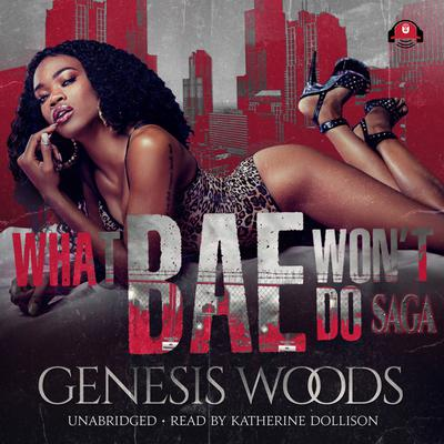 What Bae Won't Do Saga by Genesis Woods audiobook