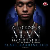 What Kind of Man Would I Be by  Blake Karrington audiobook