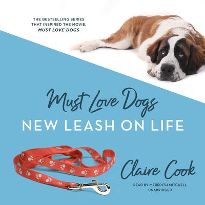 Must Love Dogs: New Leash on Life by Claire Cook audiobook