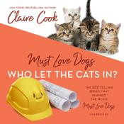 Must Love Dogs: Who Let the Cats In? by  Claire Cook audiobook
