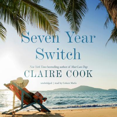 Seven Year Switch by Claire Cook audiobook