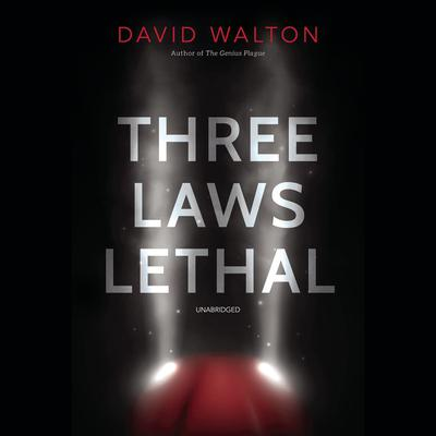 Three Laws Lethal by David Walton audiobook
