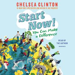 Start Now! by Chelsea Clinton audiobook