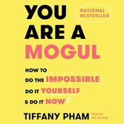 You Are a Mogul by  Tiffany Pham audiobook