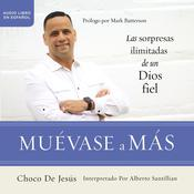 Muévase a más by  Choco De Jesús audiobook