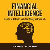 Financial Intelligence by  Kevin D. Peterson audiobook