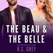 The Beau & the Belle by  R.S. Grey audiobook