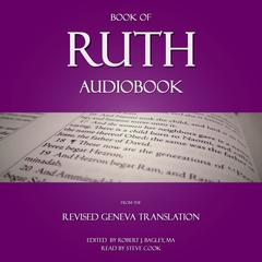 Book of Ruth Audiobook: From The Revised Geneva Translation  by Robert J. Bagley audiobook