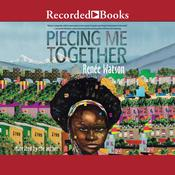 Piecing Me Together by  Renée Watson audiobook