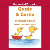 Gossie and Gertie by  Olivier Dunrea audiobook