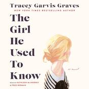 The Girl He Used to Know by  Tracey Garvis Graves audiobook