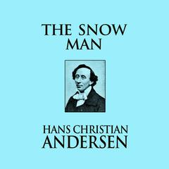 The Snow Man by Hans Christian Andersen audiobook