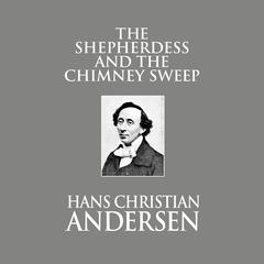 The Shepherdess and the Chimney Sweep by Hans Christian Andersen audiobook