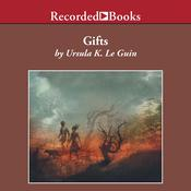 Gifts by  Ursula K. Le Guin audiobook