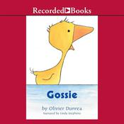 Gossie by  Olivier Dunrea audiobook