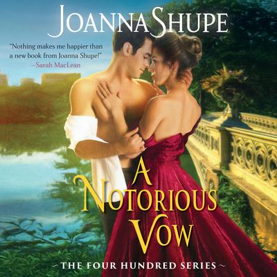 A Notorious Vow by Joanna Shupe audiobook