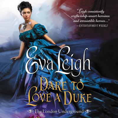 Dare to Love a Duke by Eva Leigh audiobook