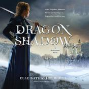 Dragonshadow by  Elle Katharine White audiobook