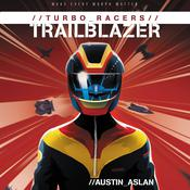 TURBO Racers: Trailblazer by  Austin Aslan audiobook