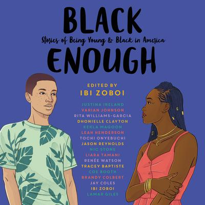 Black Enough by Ibi Zoboi audiobook