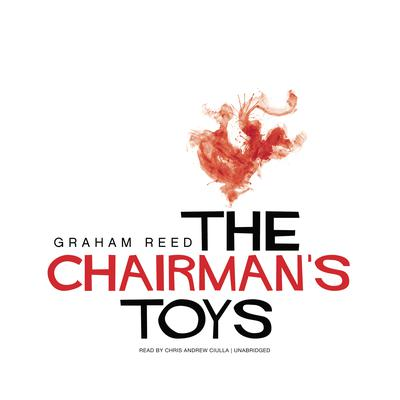 The Chairman's Toys by Graham Reed audiobook