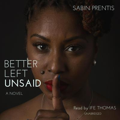 Better Left Unsaid by Sabin Prentis audiobook