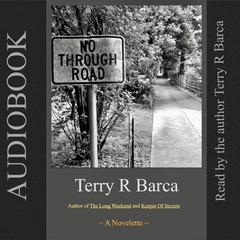 No Through Road by Terry R. Barca audiobook