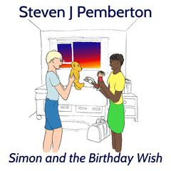 Simon and the Birthday Wish by Steven J Pemberton audiobook