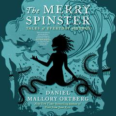 The Merry Spinster by Mallory Ortberg audiobook