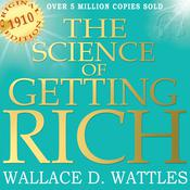 The Science of Getting Rich - Original Edition by  Wallace D. Wattles audiobook