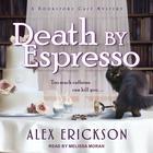 Death by Espresso by Alex Erickson