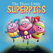 The Three Little Superpigs by  Claire Evans audiobook