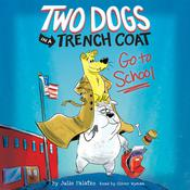 Two Dogs in a Trench Coat Go to School by  Julie Falatko audiobook