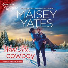 Want Me, Cowboy by Maisey Yates audiobook