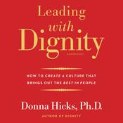 Leading with Dignity by  Donna Hicks PhD audiobook