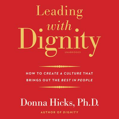 Leading with Dignity by Donna Hicks audiobook