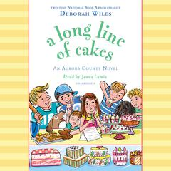 A Long Line of Cakes by Deborah Wiles audiobook
