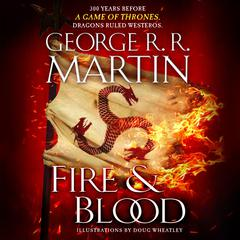 Fire & Blood by George R. R. Martin audiobook