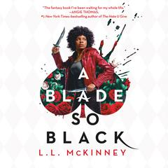 A Blade So Black by L. L. McKinney audiobook