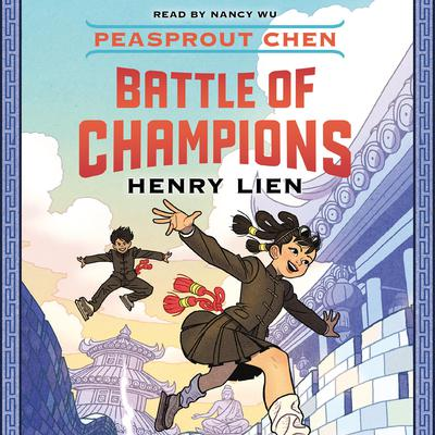 Peasprout Chen: Battle of Champions by Henry Lien audiobook