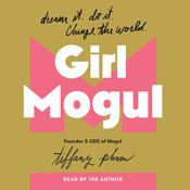 Girl Mogul by  Tiffany Pham audiobook