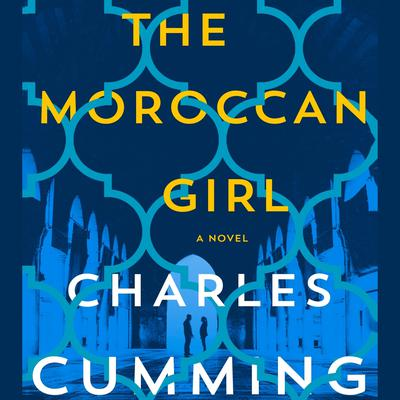 The Moroccan Girl by Charles Cumming audiobook