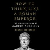 How to Think Like a Roman Emperor by  Donald Robertson audiobook
