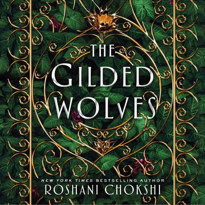 The Gilded Wolves by Roshani Chokshi audiobook