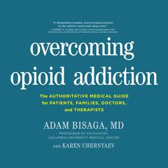 Overcoming Opioid Addiction by MD Adam Bisaga audiobook