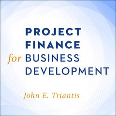 Project Finance for Business Development by John E. Triantis audiobook