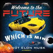 Welcome to the Future, Which Is Mine by  Scott Dikkers audiobook