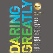 Daring Greatly by  Brené Brown PhD, LMSW audiobook