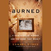 Burned by  Edward Humes audiobook